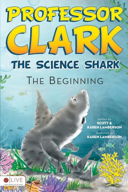 Professor Clark, The Science Shark: The Beginning
