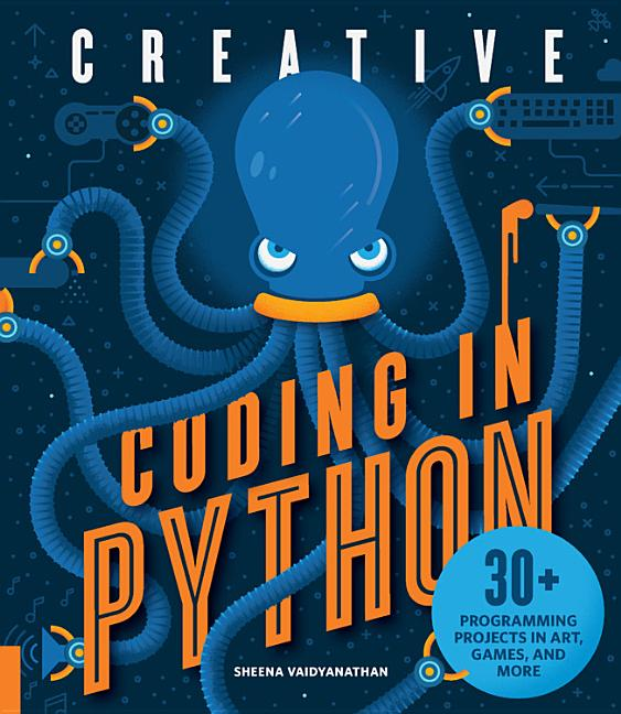 Creative Coding in Python: 30+ Programming Projects in Art, Games, and More
