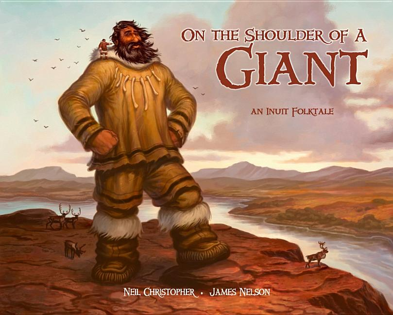 On the Shoulder of a Giant: An Inuit Folktale