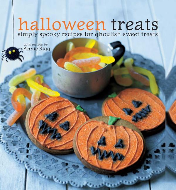 Halloween Treats: Simply Spooky Recipes for Ghoulish Sweet Treats