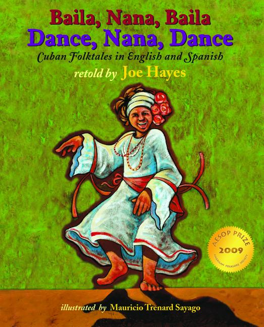 Baila, Nana, baila / Dance, Nana, Dance: Cuban Folktales in English and Spanish