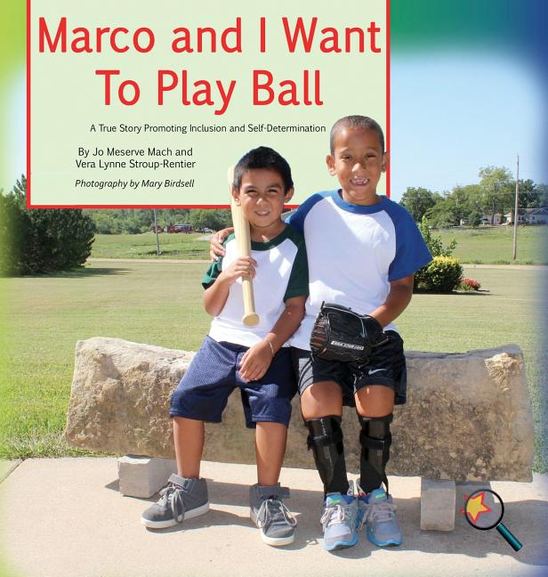 Marco and I Want to Play Ball: A True Story Promoting Inclusion and Self-Determination