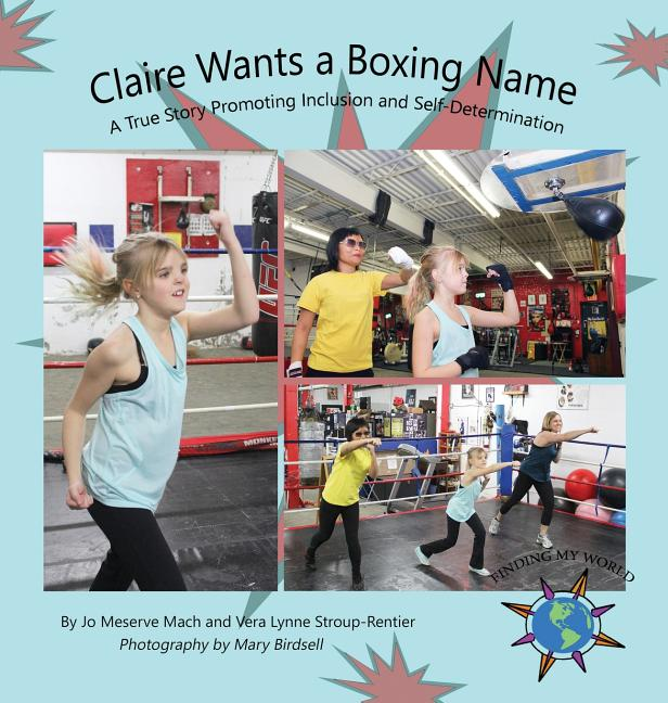 Claire Wants a Boxing Name: A True Story Promoting Inclusion and Self-Determination