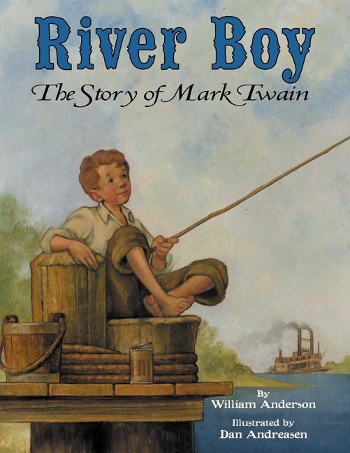 River Boy: The Story of Mark Twain