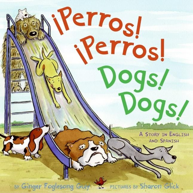 Perros! Perros! / Dogs! Dogs!: A Story in English and Spanish