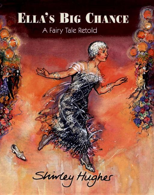 Ella's Big Chance: A Fairy Tale Retold