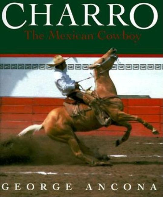 Charro: The Mexican Cowboy