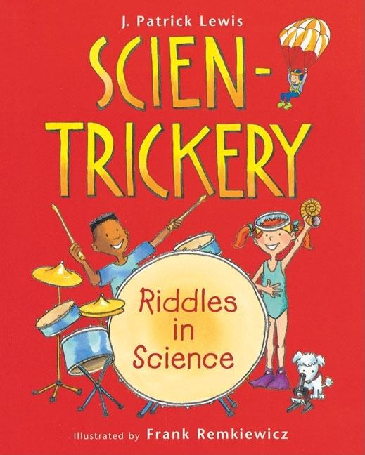 Scien-Trickery: Riddles in Science