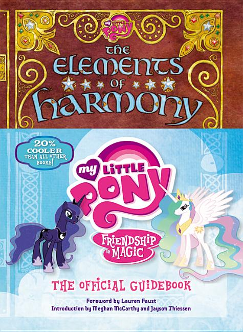 The Elements of Harmony: Friendship Is Magic: The Official Guidebook