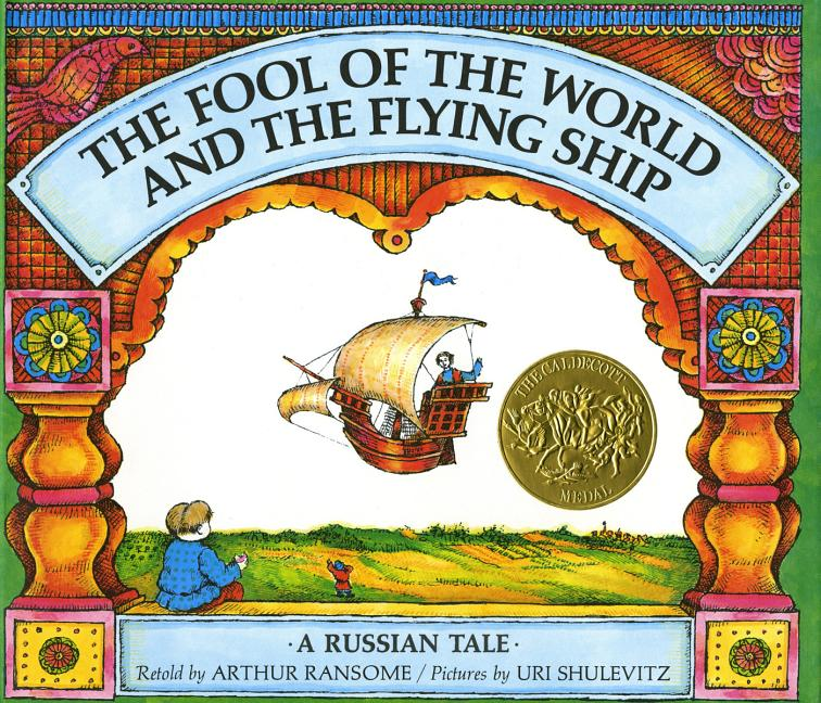 The Fool of the World and the Flying Ship: A Russian Tale
