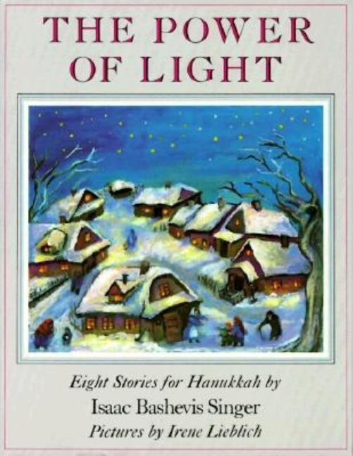 The Power of Light: Eight Stories for Hanukkah