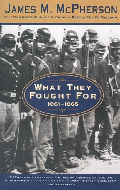 What They Fought for: 1861-1865