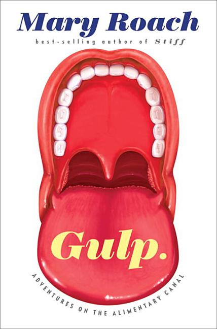 Gulp.: Adventures on the Alimentary Canal