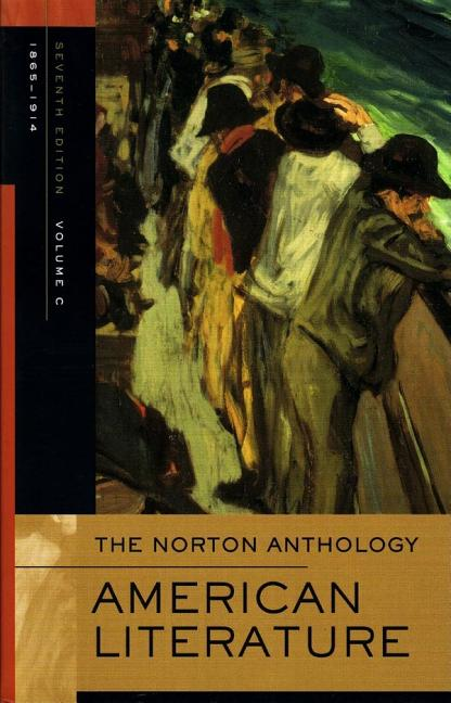 The Norton Anthology of American Literature: 1865-1914