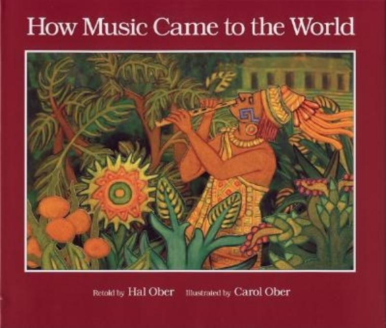 How Music Came to the World: An Ancient Mexican Myth