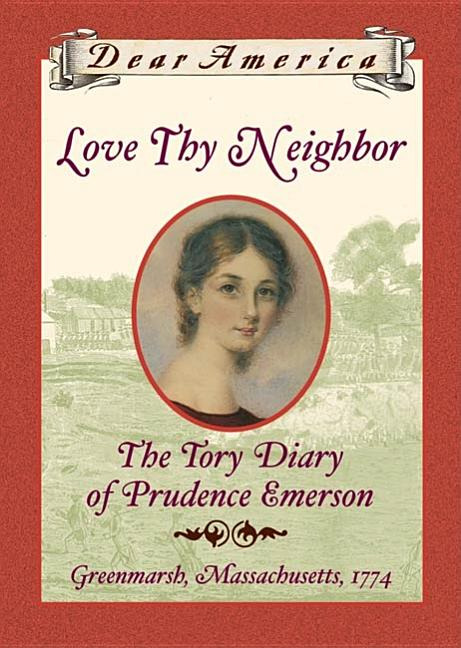 Love Thy Neighbor: The Tory Diary of Prudence Emerson, Greenmarsh, Massachusetts, 1774