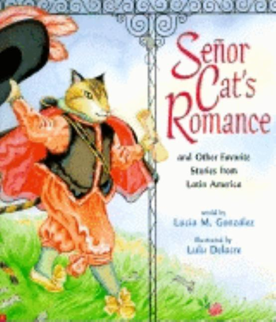Senor Cat's Romance: And Other Favorite Stories from Latin America