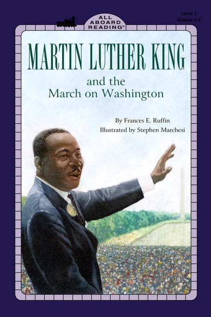 Martin Luther King, Jr. and the March on Washington