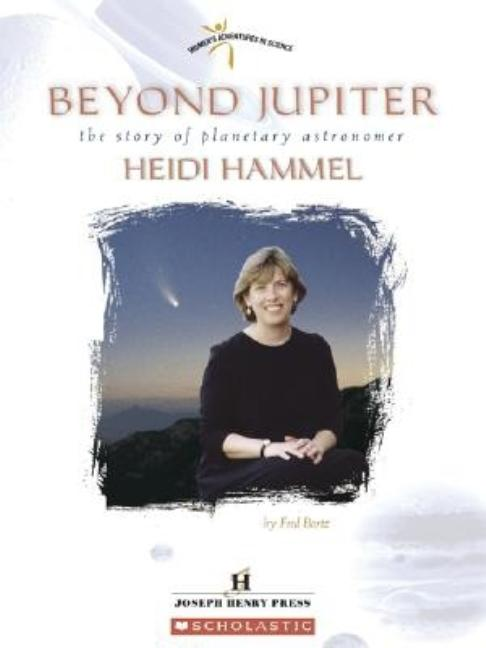 Beyond Jupiter: The Story of Planetary Astronomer Heidi Hammel