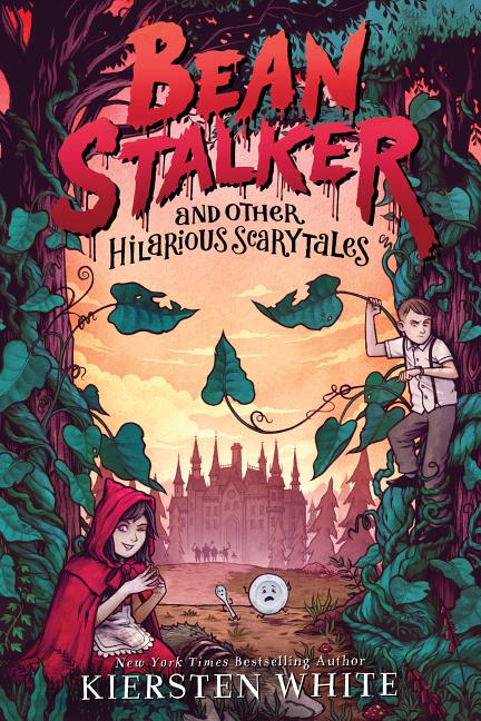 Beanstalker: and Other Hilarious Scarytales