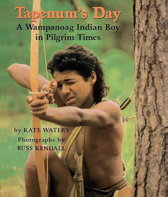 Tapenum's Day: A Wampanoag Indian Boy in Pilgrim Times