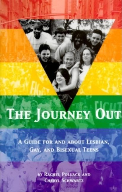 Journey Out: A Guide for and about Lesbian, Gay, and Bisexual Teens