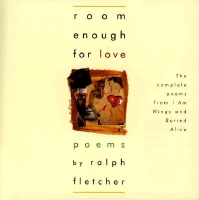 Room Enough for Love: The Complete Poems of I Am Wings and Buried Alive