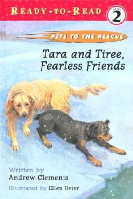 Tara and Tiree, Fearless Friends