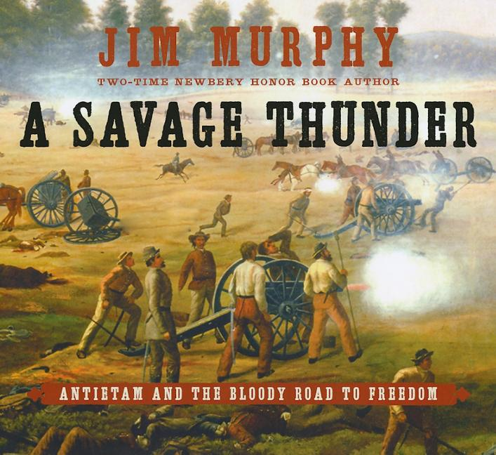 A Savage Thunder: Antietam and the Bloody Road to Freedom