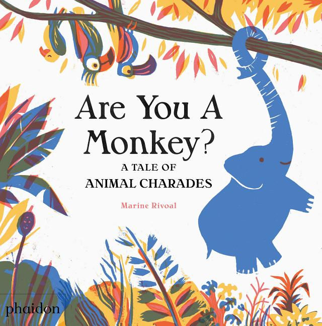 Are You a Monkey?: A Tale of Animal Charades