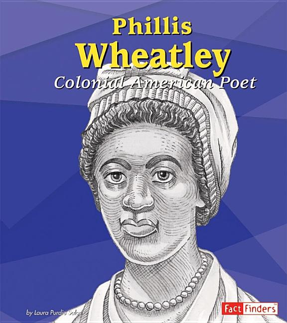 Phillis Wheatley: Colonial American Poet