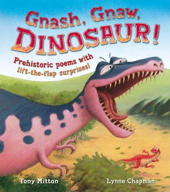 Gnash, Gnaw, Dinosaur!: Prehistoric Poems with Lift-The-Flap Surprises!