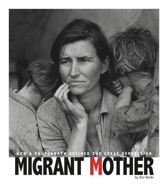 Migrant Mother: How a Photograph Defined the Great Depression
