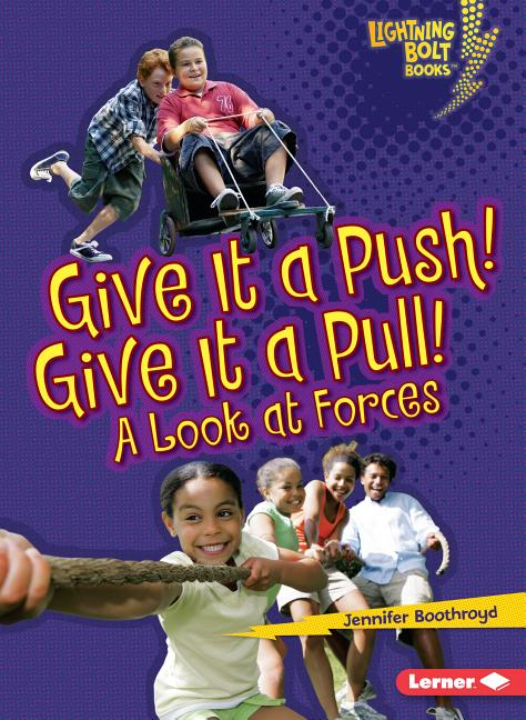 Give It a Push! Give It a Pull! A Look at Forces