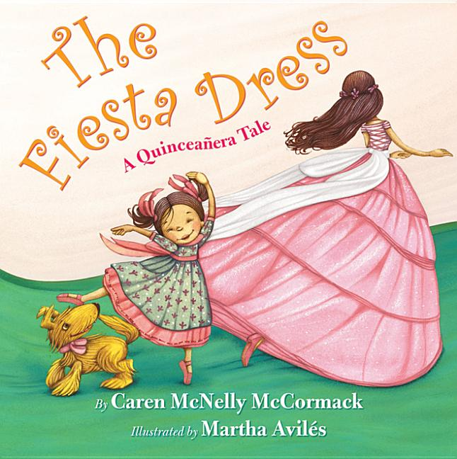 Fiesta Dress, The: A Quinceanera Tale