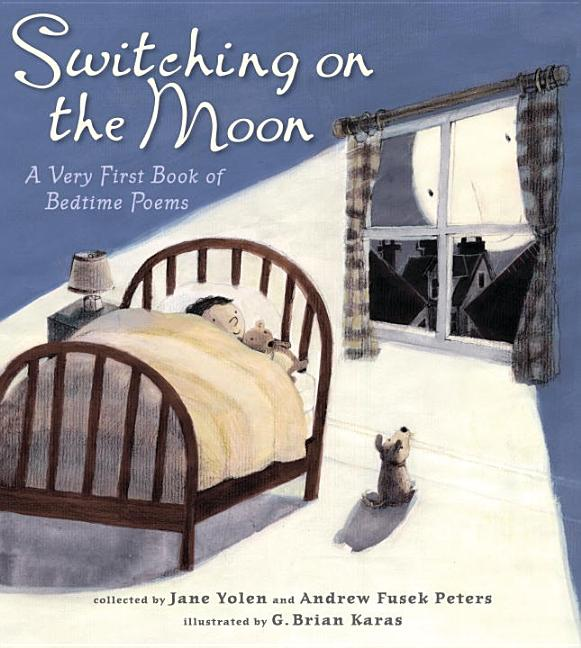 Switching on the Moon: A Very First Book of Bedtime Poems
