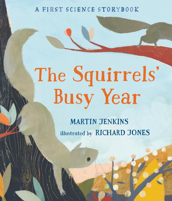 The Squirrels' Busy Year: A First Science Storybook