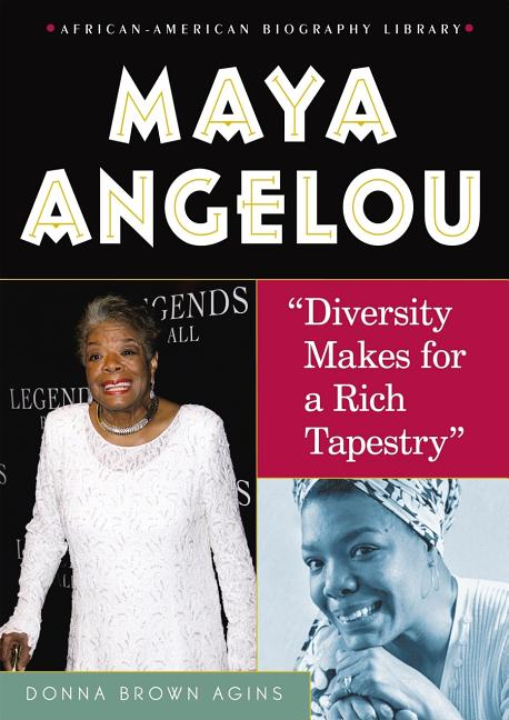 Maya Angelou: Diversity Makes for a Rich Tapestry