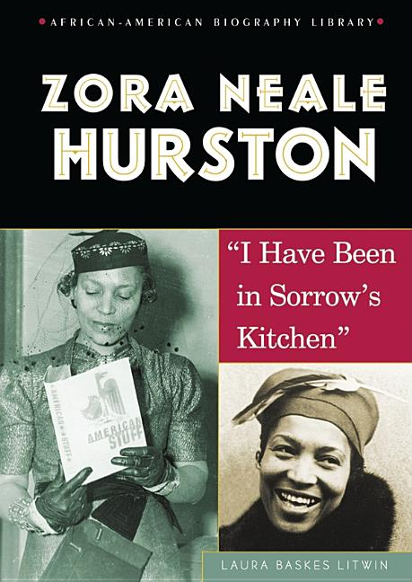 Zora Neale Hurston: I Have Been in Sorrow's Kitchen