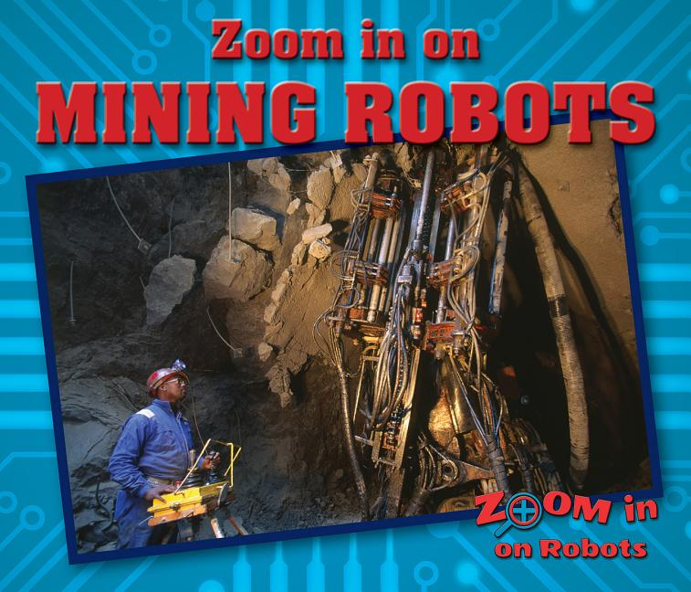 Zoom in on Mining Robots