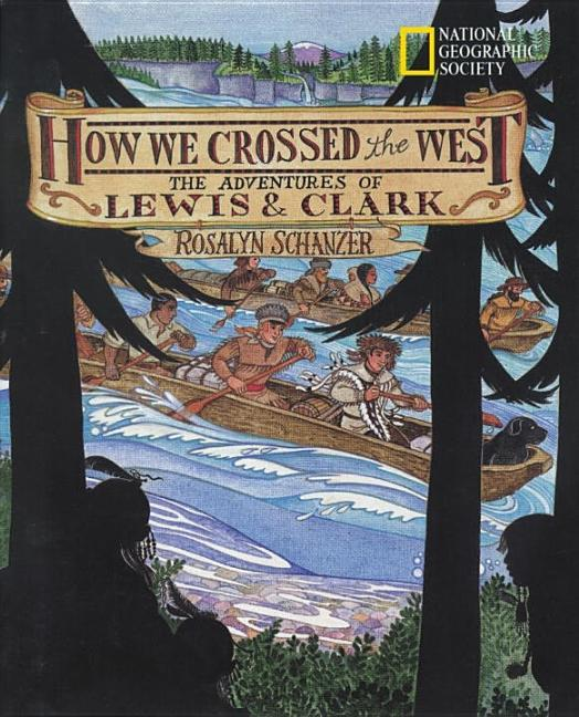How We Crossed the West: The Adventures of Lewis & Clark