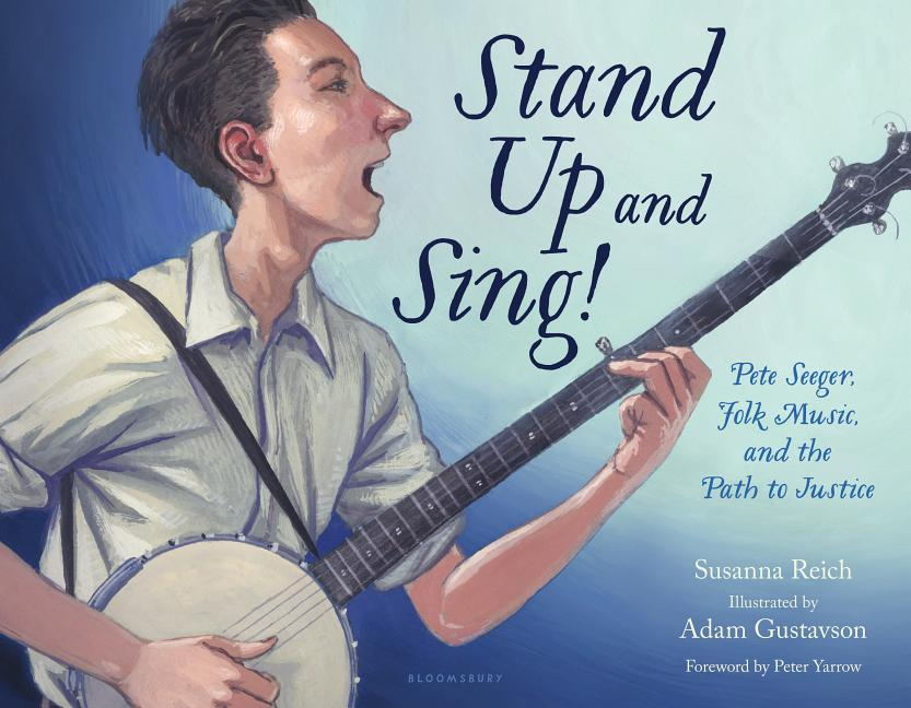 Stand Up and Sing!: Pete Seeger, Folk Music, and the Path to Justice