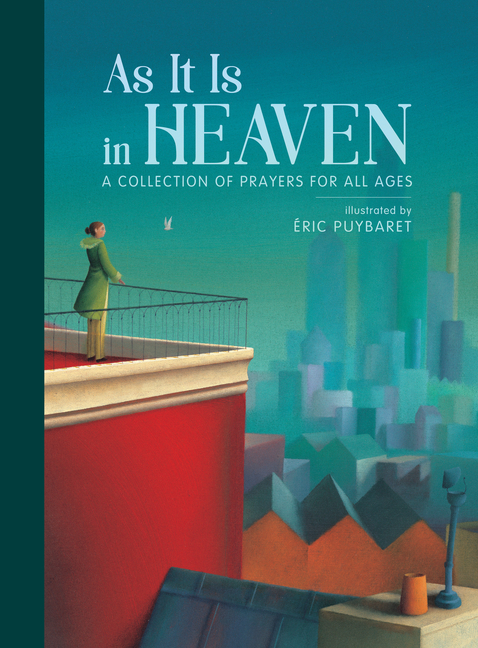 As It Is in Heaven: A Collection of Prayers for All Ages