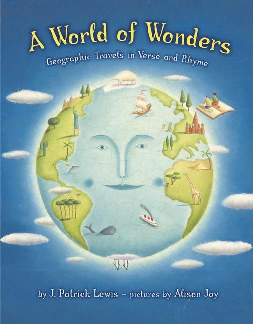 World of Wonders, A: Geographic Travels in Verse and Rhyme
