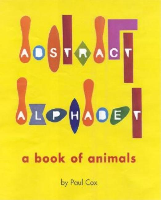 Abstract Alphabet: An Animal ABC
