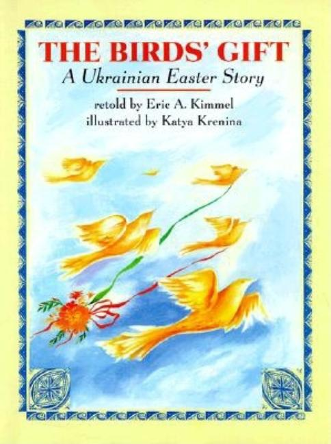 The Birds' Gift: A Ukrainian Easter Story