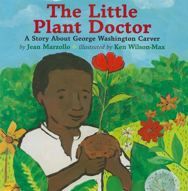 Little Plant Doctor, The: A Story about George Washington Carver