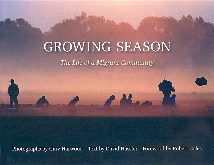Growing Season: The Life of a Migrant Community