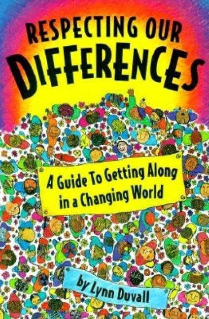 Respecting Our Differences: A Guide to Getting Along in a Changing World