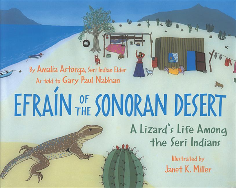 Efraín of the Sonoran Desert: A Lizard's Life Among the Seri Indians